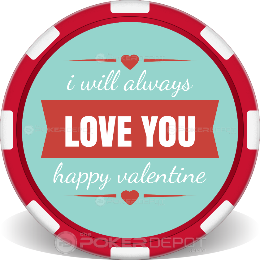 I Will Always Love You Poker Chips - Main